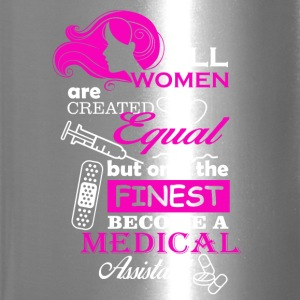 All women are created equal - Medical Assitant - Travel Mug