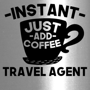 Instant Travel Agent Just Add Coffee - Travel Mug