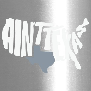 Aint texas - Travel Mug