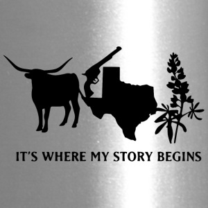 TEXAS IT IS WHERE MY STORY BEGINS - Travel Mug