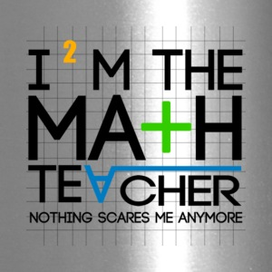 Math Teacher Nothing Scares Me Anymore T Shirt - Travel Mug