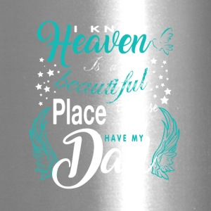Heaven Is A Beautiful Place They Have My Dad Shirt - Travel Mug
