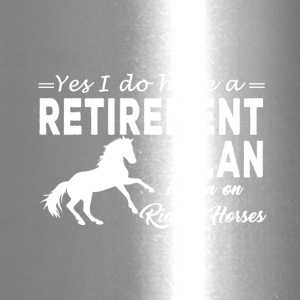 yes i do have a retirement plan i plan i plan on - Travel Mug
