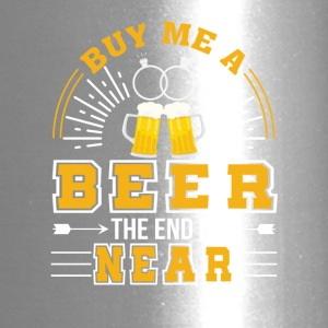 Buy Me Beer End Is Near Bachelor Party - Travel Mug