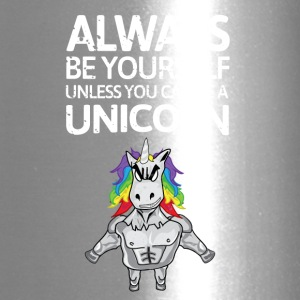 Always be youself unless you can be a unicorn! - Travel Mug