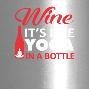 Wine Like Yoga In A Bottle Yoga Shirt - Travel Mug