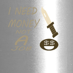 Need Money not job - Travel Mug