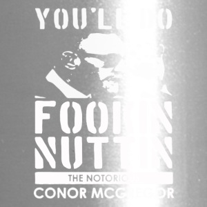 Conor McGregor You ll Do Fookin Nuttin Green Ora - Travel Mug
