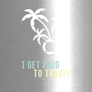 I GET PAID TO TRAVEL - Travel Mug
