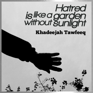 Hatred is like a graden without sunlight - Travel Mug