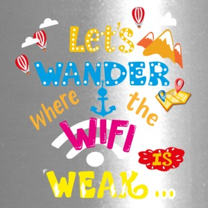 Let's Wander Where The WiFi Is Week Travel T-shirt - Travel Mug