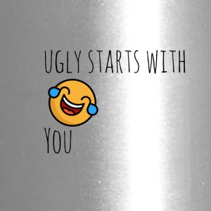 Ugly starts with you - Travel Mug