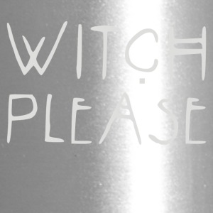 Witch PLEASE - Travel Mug