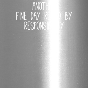 Another fine day ruined by responsibility - Travel Mug