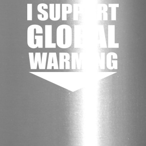 I support global warming - Travel Mug