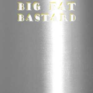 BIG FAT BASTARD - Travel Mug