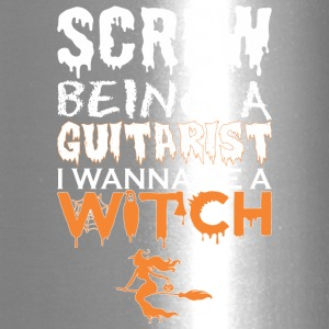 Screw Being Guitarist Wanna Witch Halloween - Travel Mug