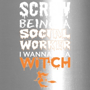 Screw Being Social Worker Wanna Witch Halloween - Travel Mug