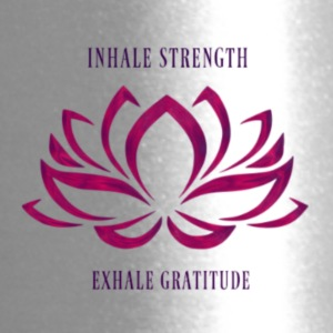 INHALE STRENGTH EXHALE GRATITUDE - Travel Mug