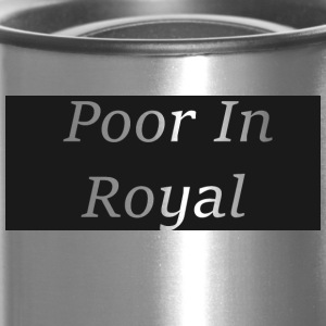 Poor In Royal Shirts - Travel Mug