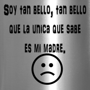 Soy tan Bello - Travel Mug