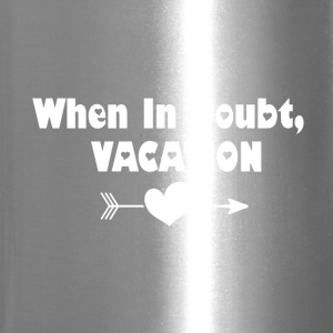 When In Doubt, Vacation (White) - Travel Mug