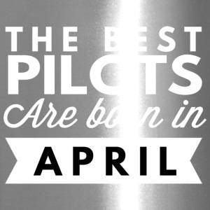 The best Pilots are born in April - Travel Mug