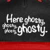 Here Ghosty Ghosty - Snap-back Baseball Cap
