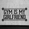 Gym Is My Girlfriend  - Snap-back Baseball Cap