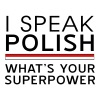 I speak Polish what's your superpower - Men's Premium T-Shirt