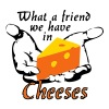 What a friend we have in Cheeses - Men's Premium T-Shirt