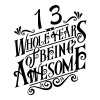 13 Whole Years of Being Awesome - Men's Premium T-Shirt