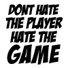DONT HATE THE PLAYER/HATE THE GAME - Men's Premium T-Shirt