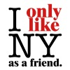 I Only Like NY as a friend - Men's Premium T-Shirt
