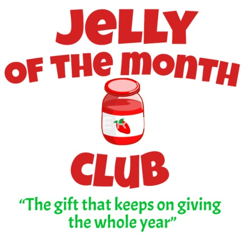 jelly of the month club christmas vacation by barrelroll spreadshirt - Jelly Of The Month Club Christmas Vacation