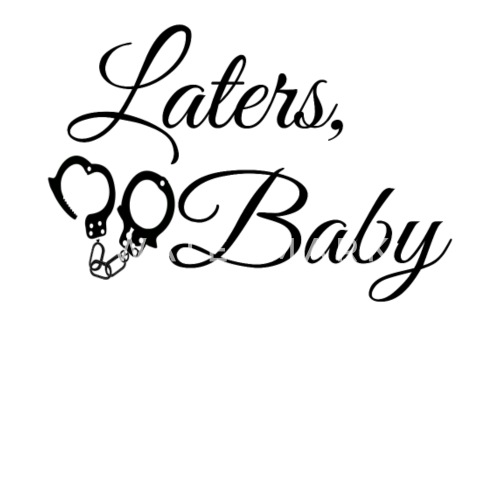 Laters Baby 50 Shades Of Grey Quote Men S Premium T Shirt