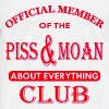 Official Member Of The Piss And Moan Club  © - Men's Premium T-Shirt