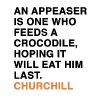 AN APPEASER IS ONE WHO FEEDS A CROCODILE, HOPING IT WILL EAT HIM LAST. CHURCHILL quote - Men's Premium T-Shirt