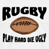 Rugby Play Hard Die Ugly - Men's Premium T-Shirt