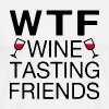 WTF Wine Tasting Friends - Men's Premium T-Shirt