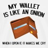 My Wallet Is Like An Onion - Men's Premium T-Shirt