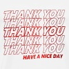 thank you have a nice day - Men's Premium T-Shirt