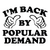 I'm Back By Popular Demand - Men's Premium T-Shirt