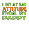 I Get My Bad Attitude From My Daddy - Men's Premium T-Shirt
