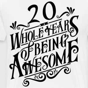 20 Whole Years of Being Awesome - Men's Premium T-Shirt