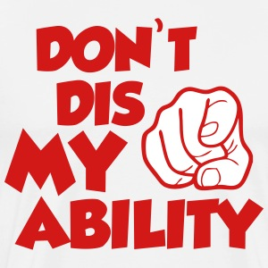 Abili-tee'sDont Dis my Ability - Men's Premium T-Shirt