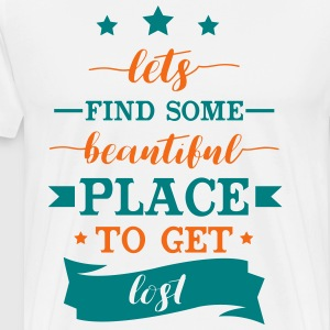 Finding Beautiful Place to Get Lost - Men's Premium T-Shirt