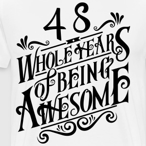 48 Whole Years of Being Awesome - Men's Premium T-Shirt