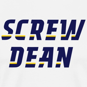 Screw Dean - Men's Premium T-Shirt