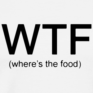 WTF - Where Is the Food - Men's Premium T-Shirt